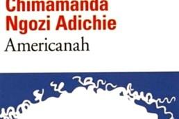 « Americanah » de Chimamanda NGOZI ADICHIE (courte note de lecture)