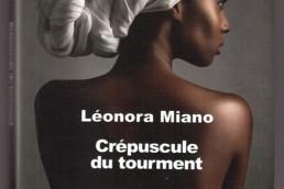 Crépuscule du tourment de Léonora Miano