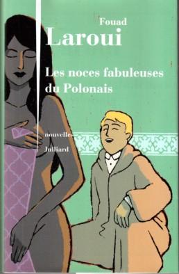 « Les noces fabuleuses du polonais » de Fouad LAROUI (note de lecture)
