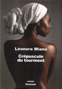 « Crépuscule du tourment » de Léonora MIANO (note de lecture)