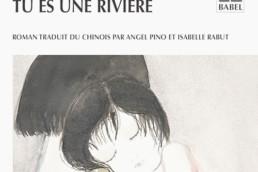 """""""Tu es une rivière"""" de Chi LI (note de lecture)"""