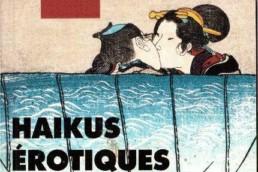 « Haïkus érotiques » (note de lecture)