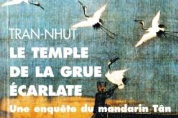 Le temple de la grue écarlate. Une enquête du mandarin Tân