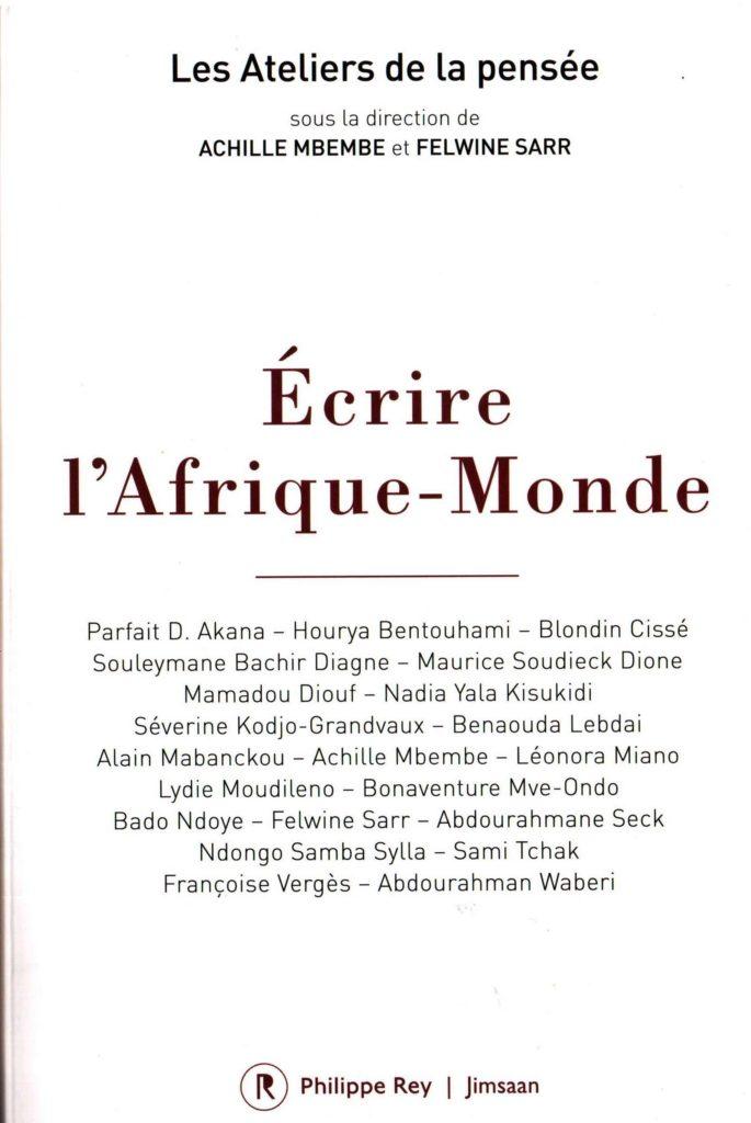 Ecrire L'Afrique Monde, sous la direction de Mbembe et Sarr, ouvrage collectif d'intellectuels africains