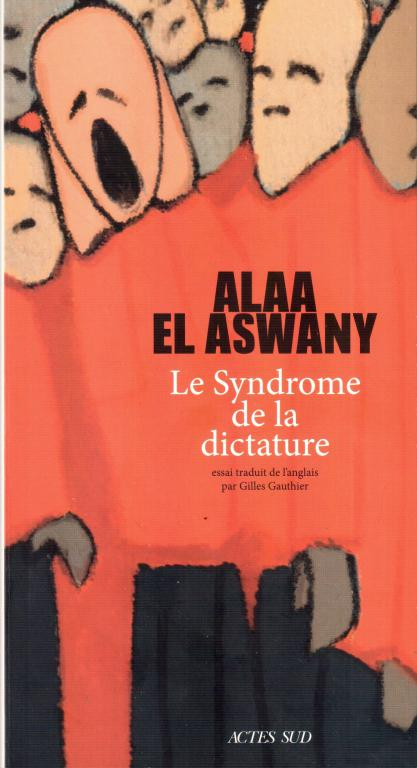 Le syndrome de la dictature de Alaa El Aswany - couverture du livre