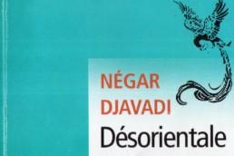 Négar Djavadi, Désorientale, histoire de Kimia sur fond d'histoire d'un siècle de l'Iran
