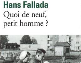 «Quoi de neuf petit homme?» de Hans FALLADA (ndl)