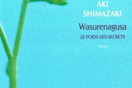 « Wasurenagusa – Le poids des secrets » de Aki SHIMAZAKI (note de lecture 4/5)