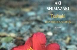 « Tsubaki – Le poids des secrets » de Aki SHIMAZAKI (note de lecture)