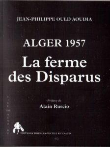 «Alger 1957 – La ferme des Disparus» de Jean-Philippe OULD AOUDIA
