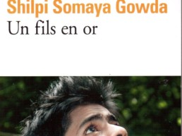 «Un fils en or» de Shilpi Somaya GOWDA (note de lecture)