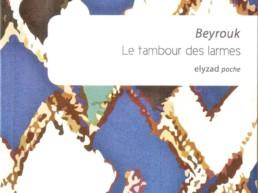 « Le tambour des larmes » de BEYROUK (note de lecture)