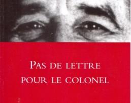 « Pas de lettre pour le colonel » de Gabriel GARCIA MARQUEZ (note de lecture)