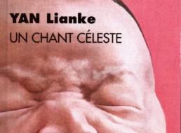 «Un chant céleste» de YAN Lianke (note de lecture)